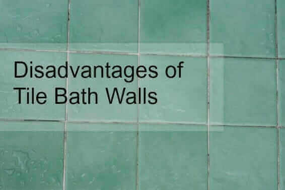 Disadvantages of Tile Bath Walls